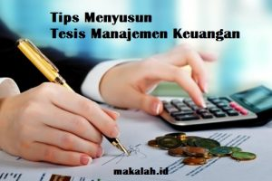 Tips Menyusun Tesis Manajemen Keuangan