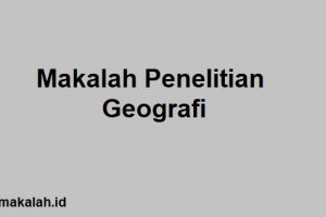 makalah penelitian geografi