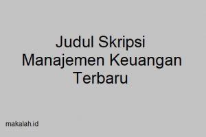 judul skripsi manajemen keuangan terbaru
