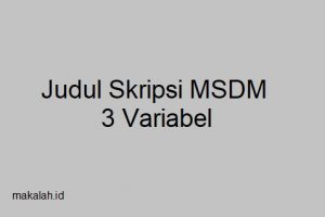judul skripsi msdm 3 variabel