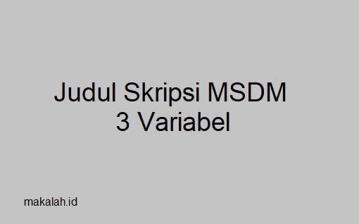 25 Judul Skripsi Msdm 3 Variabel Terbaru Dan Pilihan Terbaik 2019